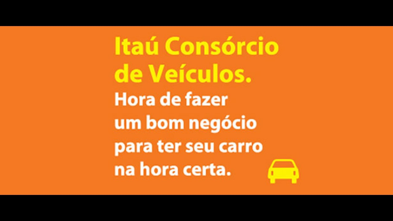 Informe Publicitário: Itaú Consórcio é forma planejada e acessível de comprar o carro novo