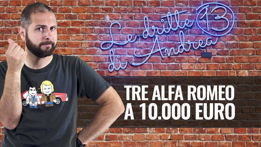 Le dritte di Andrea: tre Alfa Romeo a 10.000 Euro